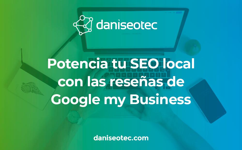 Potencia tu SEO local con las reseñas Google My Business